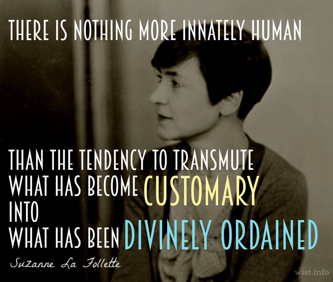 la-follett-customary-into-divinely-ordained-wist_info-quote