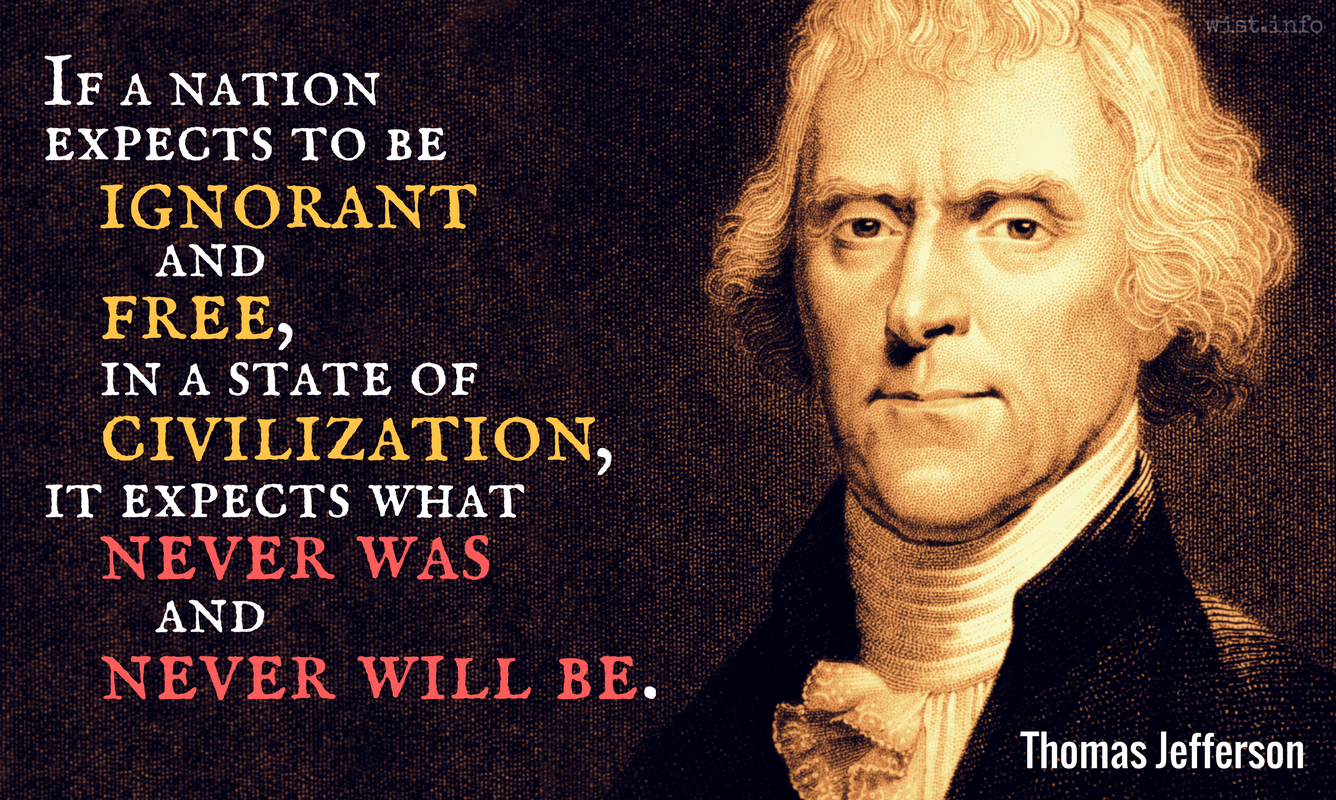 in If a Nation Expects to Be Ignorant and Free Wall Quote THOMAS JEFFERSON