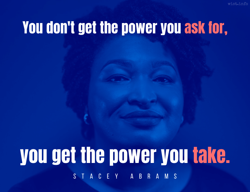 Abrams - You don't get the power you ask for, you get the power you take - wist.info quote